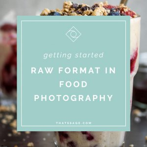 Using Raw Format in Food Photography and how it will TRANSFORM your images!