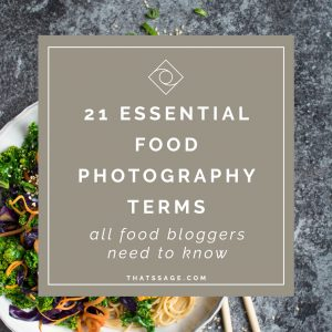 21 Essential Photography Terms all Food Bloggers and Photographers Need To Know