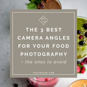 The 3 Best Camera Angles For Your Food Photography (+ the ones to avoid)