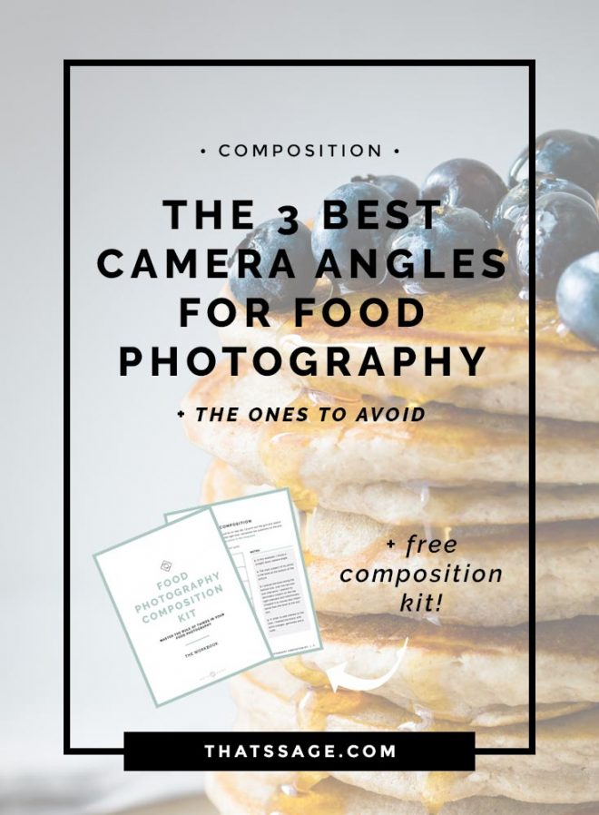 The 3 Best Camera Angles for Food Photography