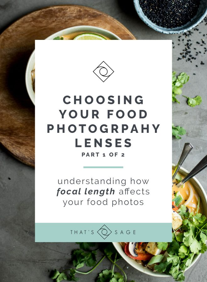 How to choose your food photography lenses - how the focal length affects your food photos