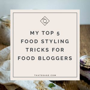 My TOP 5 Food Styling Tricks for Food Bloggers
