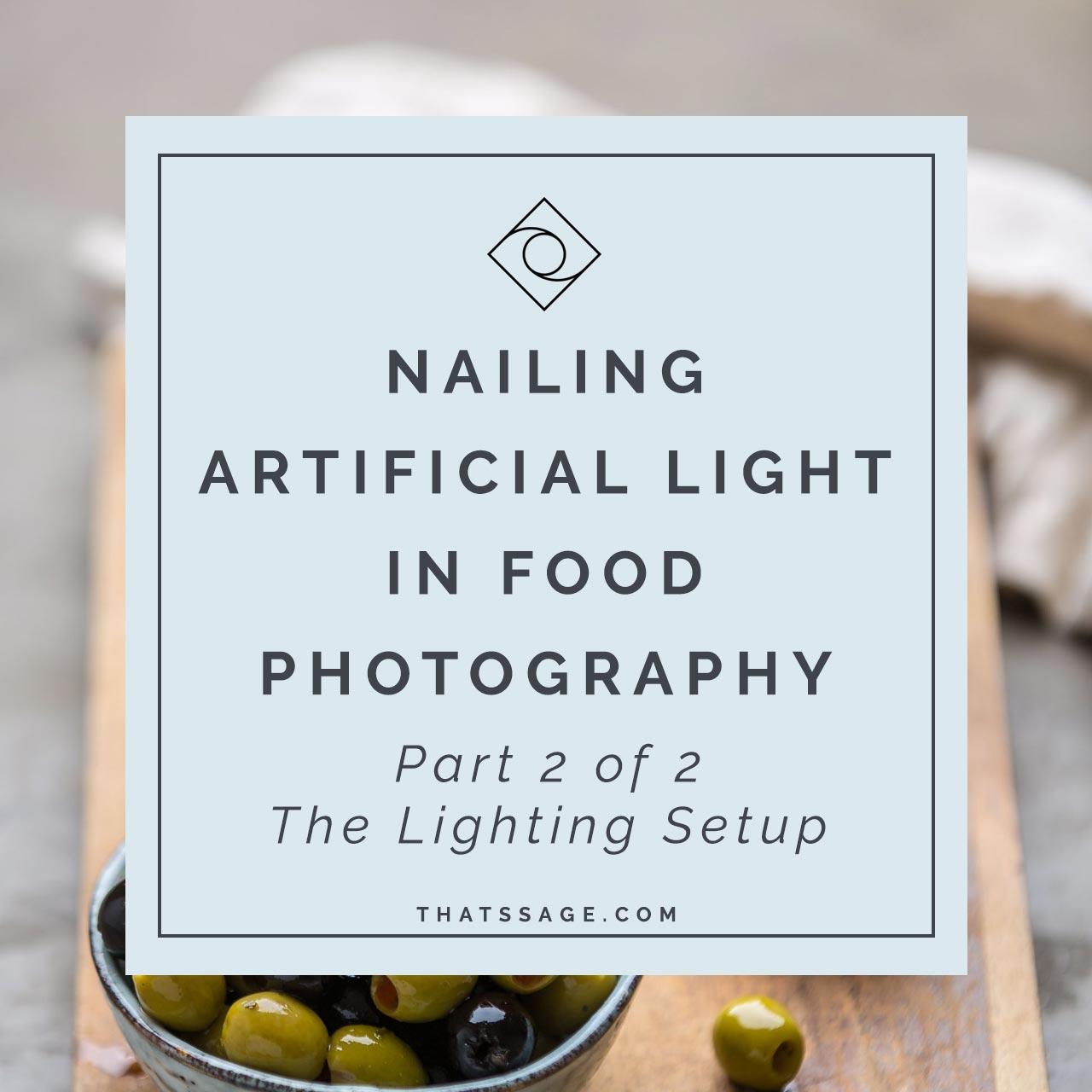 sc 1 st  Thatu0027s Sage & The Simple Artificial Lighting Setups I Use For Killer Food Photography