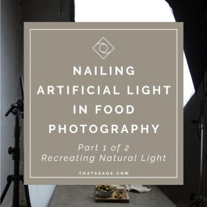 Nailing Artificial Light in Food Photography – Part 1 of 2:  Recreating the Natural Light Look (VIDEO)
