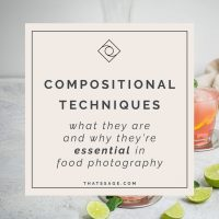 How to use Compositional Techniques to Improve your Food Photography Composition