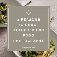 4 reasons you should be using tethered shooting for your food photography (and how to get started)