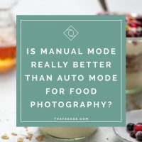Manual Mode for Food Photography - why you need to switch off auto mode right now!
