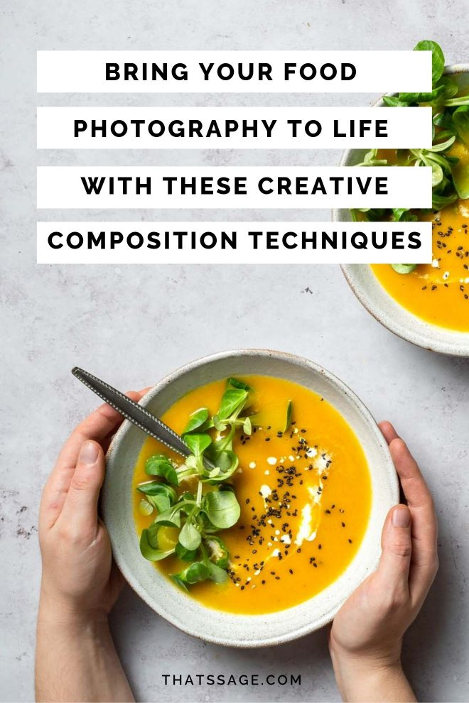 "Pin of someone holding a bowl of carrot soup with the text ""Bring your food photography to life with these creative composition techniques"", photograph by Lauren Caris Short of Food Photography Academy"