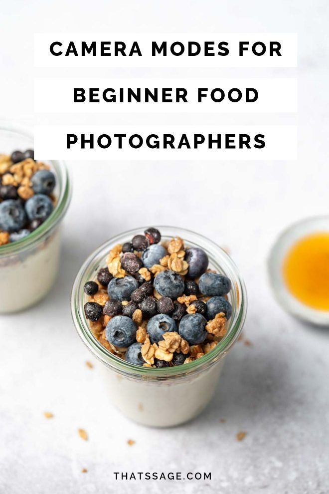 Pin Camera Modes For Beginner Food Photographer Thats Sage