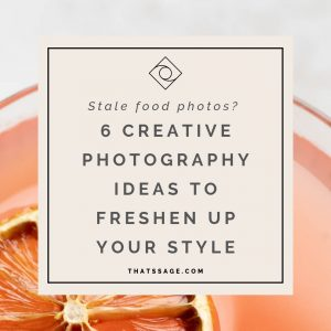 Image of drink with text that reads 6 creative photography ideas to freshen up your style, photograph by Lauren Caris Short of Food Photography Academy