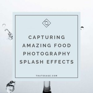 "Photo of drink with text that reads ""Capturing Amazing Food Photography Splash Effects"""