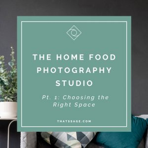 "Background of a home studio with text that reads ""The home food photography studio - part 1, choose the right space."""