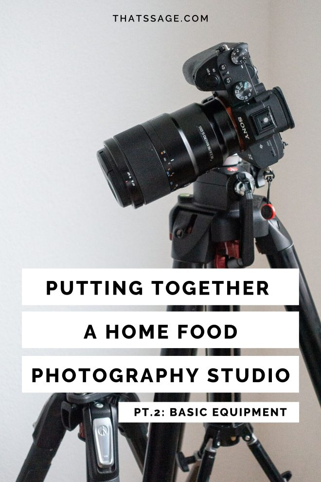 "A Sony camera on a tripod with text that reads ""Putting Together a Home Food Photography Studio, Pt. 2: Basic Equipment"""